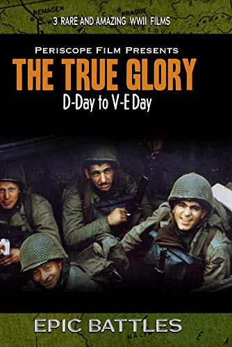 The True Glory D-Day to V-E Day Deluxe Edition