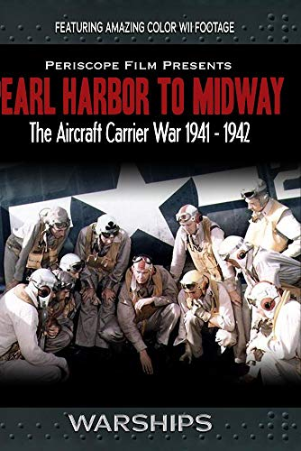 Pearl Harbor to Midway Featuring John Ford's