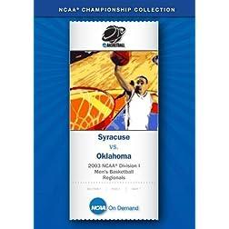 2003 NCAA Division I  Men's Basketball Regionals - Syracuse vs. Oklahoma
