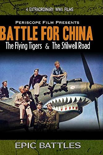 WWII: Battle for China The Flying Tigers and the Stilwell Road