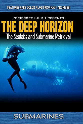 The Deep Horizon Sealab I, Sealab II, and Submarine Retrieval
