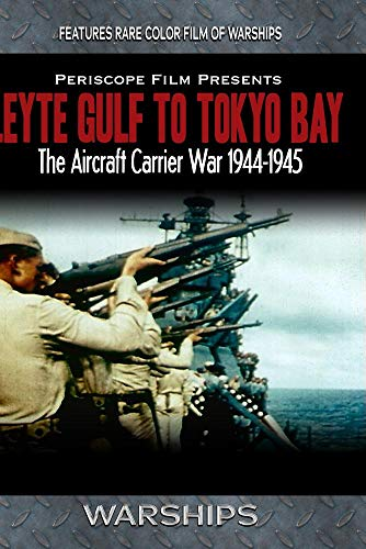 Warships: Leyte Gulf to Tokyo Bay Featuring Saga of the USS Franklin
