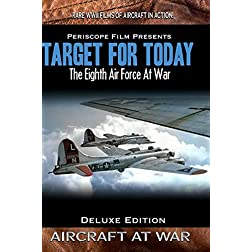 Target for Today The Eighth Air Force at War Deluxe Edition