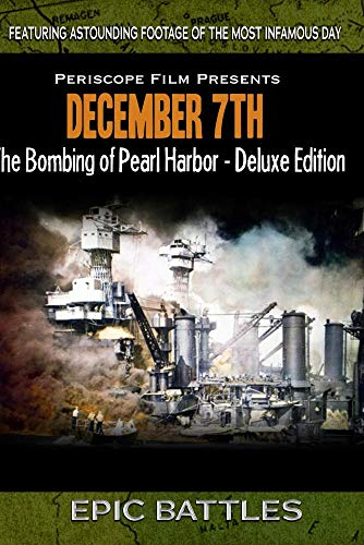 WWII: December 7th The Bombing of Pearl Harbor Deluxe Edition
