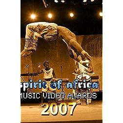 SPIRIT OF AFRICA MUSIC VIDEO AWARDS 2007