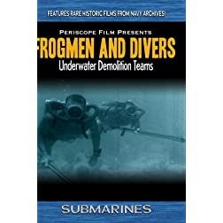 Submarines, Frogmen and Divers Underwater Demolition Teams