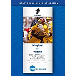 2003 NCAA Division I  Men's Lacrosse National Semi-Final - Maryland vs. Virginia