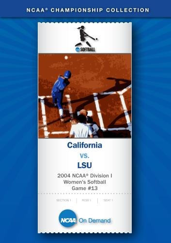 2004 NCAA Division I  Women's Softball Game #13 - California vs. LSU