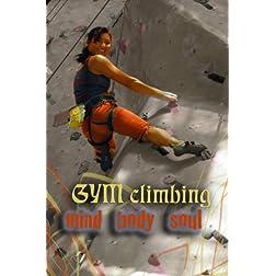 Gym Climbing Mind-Body-Soul
