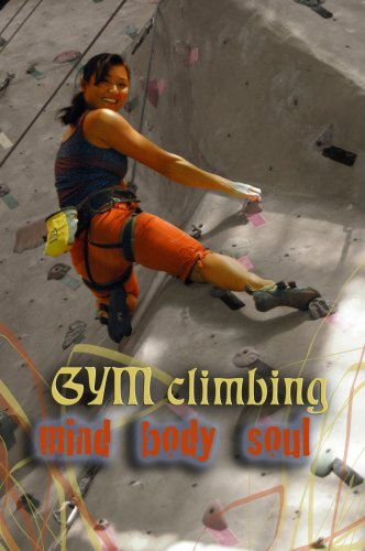 Gym Climbing Mind-Body-Soul