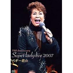 55th Anniversary Super Lady Live'07