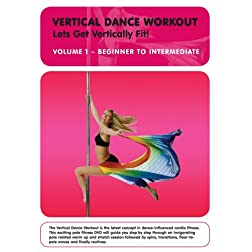 Vertical Dance Workout: Let's Get Vertically Fit! Vol. 1 - Beginner to Intermediate