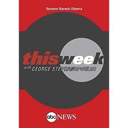 ABC News This Week Senator Barack Obama