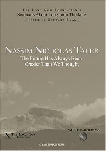 Nassim Nicholas Taleb: The Future Has Always Been Crazier Than We Thought