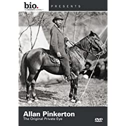 Biography: Allan Pinkerton - The Original Private Eye
