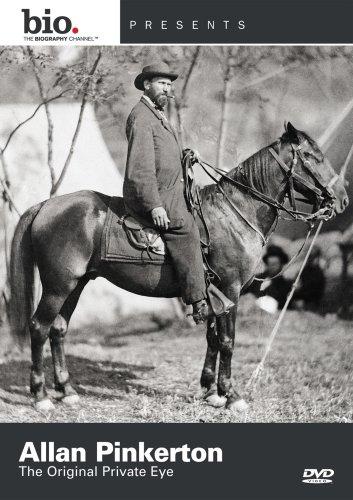 Biography: Allan Pinkerton - The Original Private Eye