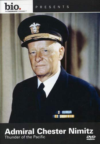 Biography: Admiral Chester Nimitz: Thunder Pacific