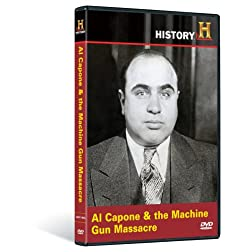 Man, Moment, Machine: Al Capone and the Machine Gun Massacre
