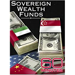 60 Minutes - Sovereign Wealth Funds (April 6, 2008)