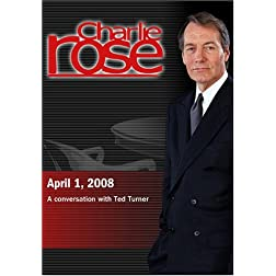 Charlie Rose - Ted Turner (April 1, 2008)