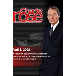 Charlie Rose - Iraq; wowOwow.com (April 8, 2008)
