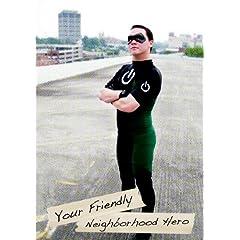 Your Friendly Neighborhood Hero
