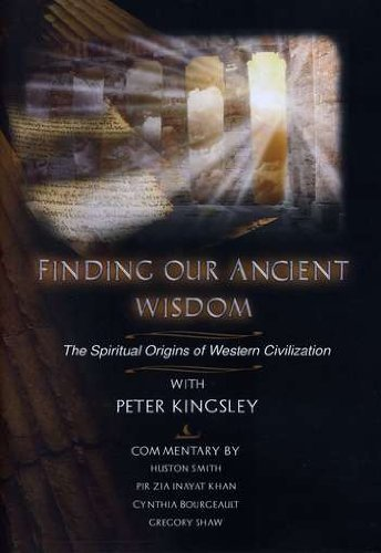 Finding Our Ancient Wisdom- The Spiritual Origins Of Western Civilization