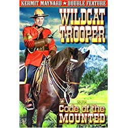 Kermit Maynard Double Feature: Wildcat Trooper / Code of The Mounted