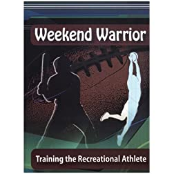 Weekend Warrior: Training the Recreational Athlete