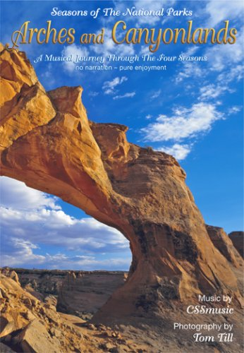 Arches and Canyonlands - Seasons of The National Parks