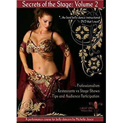 Secrets of the Stage Volume 2: A Performance Course for Belly Dancers by Michelle Joyce
