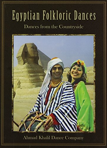 Ahmad Khalil Dance Company: Egyptian Folklorie Dances