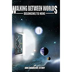 Walking Between Worlds, Belonging to None - The Ann Andrews Story