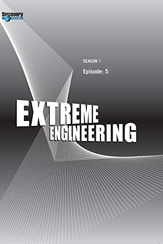 Extreme Engineering Season 1 - Episode: 5 (Part of DVD set)