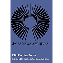 CBS Evening News (September 5, 2006) - First Evening News Broadcast with Katie Couric