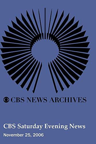 CBS Saturday Evening News (November 25, 2006)
