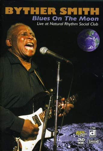 Byther Smith: Blues On The Moon - Live at Natural Rhythm Social Club