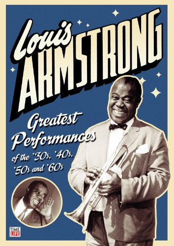 Louis Armstrong: Greatest Performances of the 30's, 40's, 50's and 60's