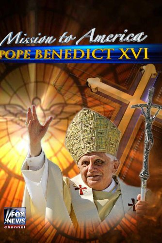 Mission to America: Pope Benedict XVI