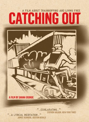 Catching out: A Film About Trainhopping and Living Free