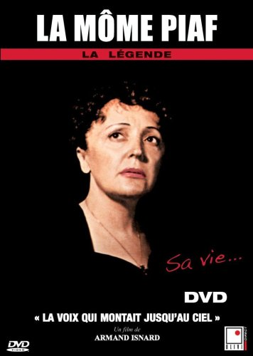 Edith Piaf - La voix qui montait jusqu'au ciel (French only)