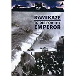 The War File: Kamikaze - To Die for the Emperor