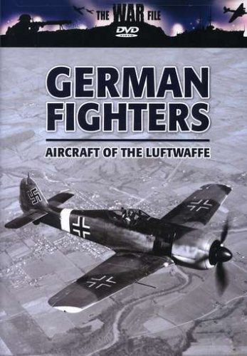 German Fighters: Aircraft of the Luftwaffe