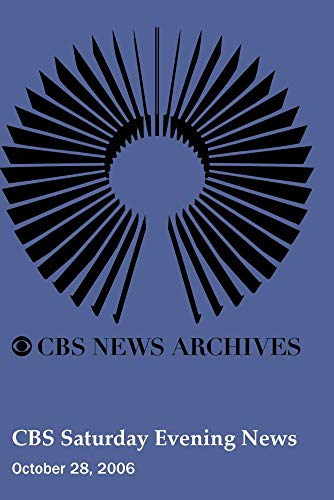 CBS Saturday Evening News (October 28, 2006)