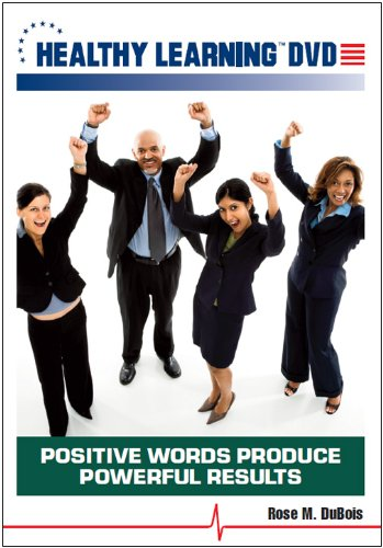 Positive Words Produce Powerful Results
