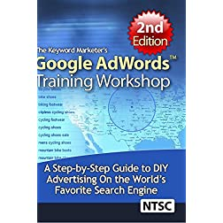 The Keyword Marketer's Google AdWords Training Workshop
