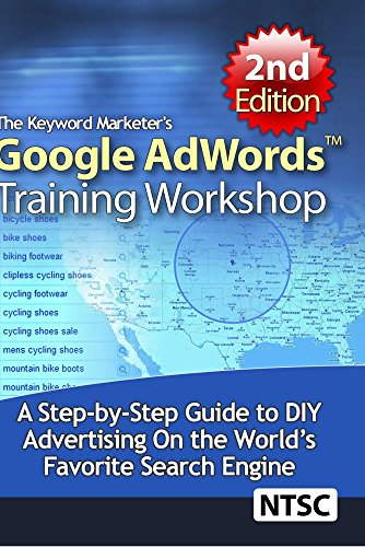 The Keyword Marketer's Google AdWords Training Workshop