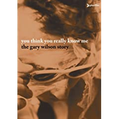 You Think You Really Know Me The Gary Wilson Story (DVD & CD)