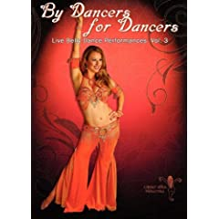 By Dancers For Dancers Vol 3: Belly Dance Performances