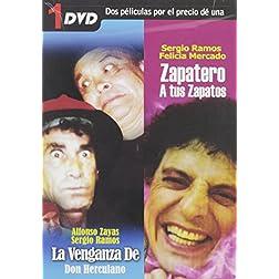 La Venganza de Don Herculano/Zapatero a Tus Zapatos
